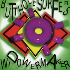 Butthole Surfers - Widowermaker!